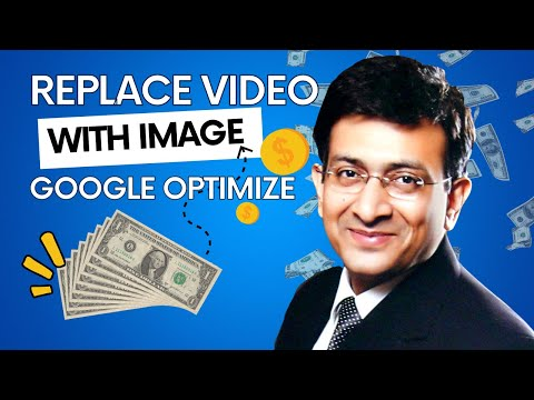 How To Replace Video With Image In Google Optimize Variant | Google WordPress Website PageSpeed SEO